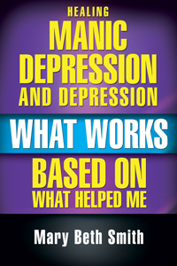 Healing Manic Depression by Mary E. Smith