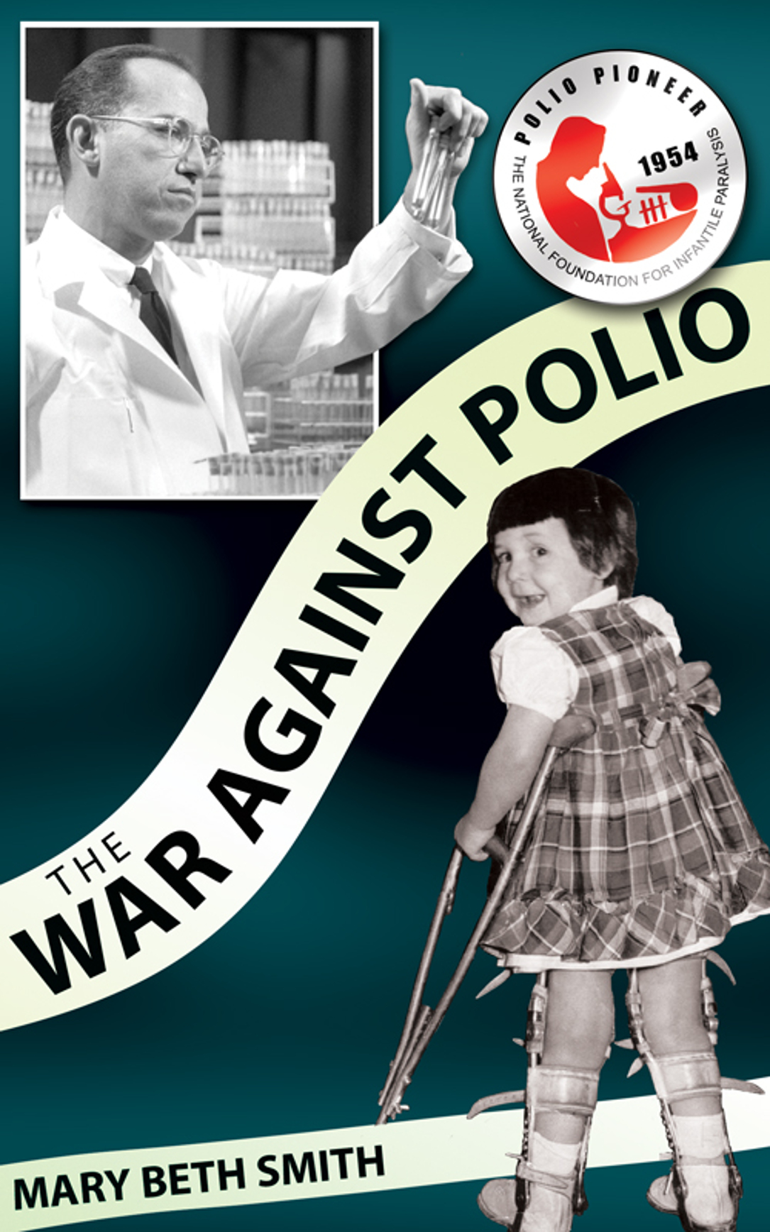 The War Against Polio, by Mary Beth Smith